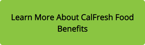 Learn More About CalFresh Food Benefits